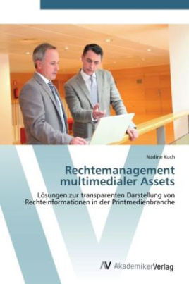 Rechtemanagement multimedialer Assets