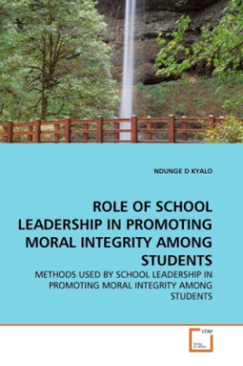 ROLE OF SCHOOL LEADERSHIP IN PROMOTING MORAL INTEGRITY AMONG STUDENTS