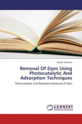 Removal Of Dyes Using Photocatalytic And Adsorption Techniques