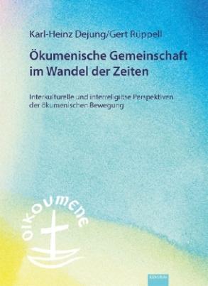 Ökumenische Gemeinschaft im Wandel der Zeiten