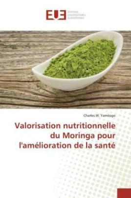 Valorisation nutritionnelle du Moringa pour l'amélioration de la santé