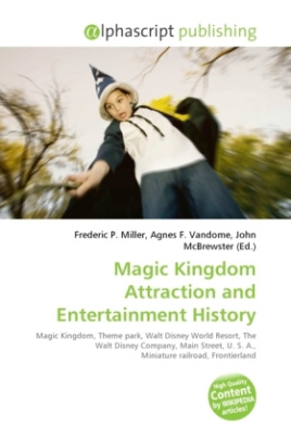 Magic Kingdom Attraction and Entertainment History