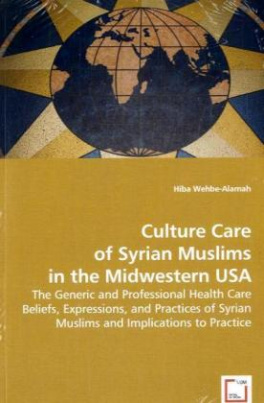 Culture Care of Syrian Muslims in the Midwestern USA