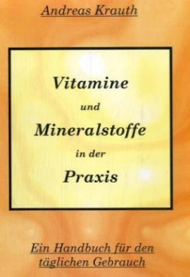 Vitamine und Mineralstoffe in der Praxis