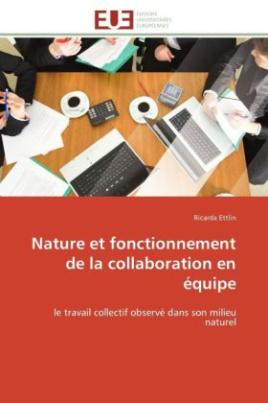Nature et fonctionnement de la collaboration en équipe