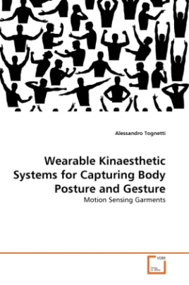 Wearable Kinaesthetic Systems for Capturing Body Posture and Gesture