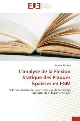 L analyse de la Flexion Statique des Plaques Épaisses en FGM