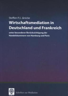 Wirtschaftsmediation in Deutschland und Frankreich