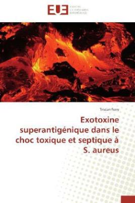 Exotoxine superantigénique dans le choc toxique et septique à S. aureus