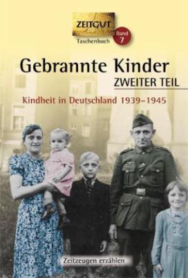Gebrannte Kinder, Kindheit in Deutschland 1939-1945. Tl.2