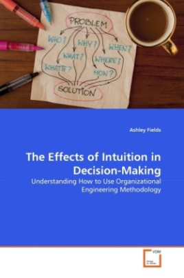 The Effects of Intuition in Decision-Making