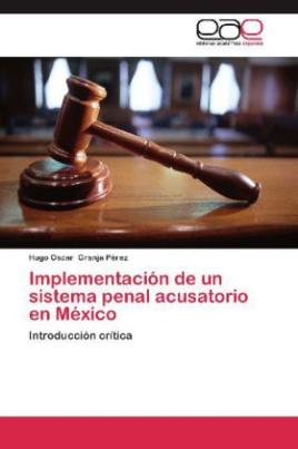 Implementación de un sistema penal acusatorio en México