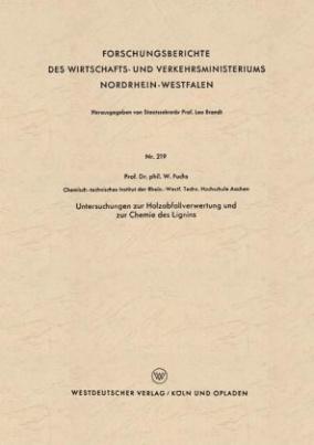 Untersuchungen zur Holzabfallverwertung und zur Chemie des Lignins