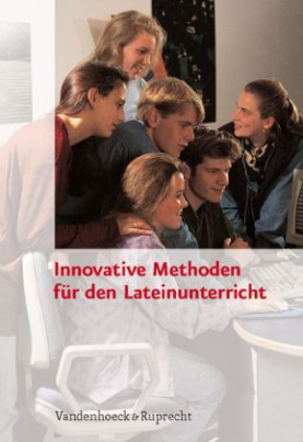 Innovative Methoden für den Lateinunterricht