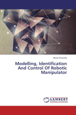 Modelling, Identification And Control Of Robotic Manipulator
