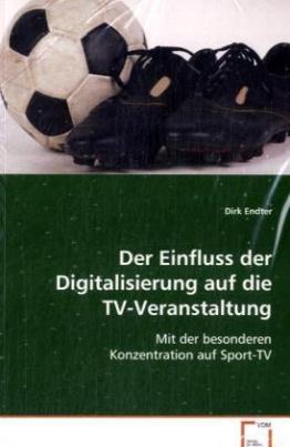 Der Einfluss der Digitalisierung auf die TV-Veranstaltung