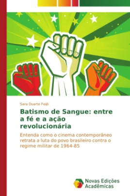 Batismo de Sangue: entre a fé e a ação revolucionária