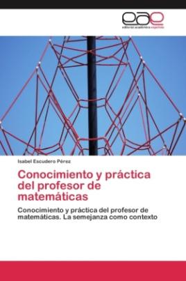 Conocimiento y práctica del profesor de matemáticas