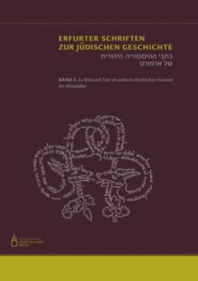 Zu Bild und Text im jüdisch-christlichen Kontext im Mittelalter