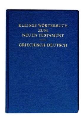 Kleines Wörterbuch zum Neuen Testament, Griechisch-Deutsch