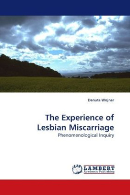 The Experience of Lesbian Miscarriage