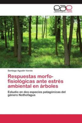 Respuestas morfo-fisiológicas ante estrés ambiental en árboles