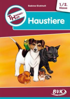 Themenheft Haustiere, 1./2. Klasse