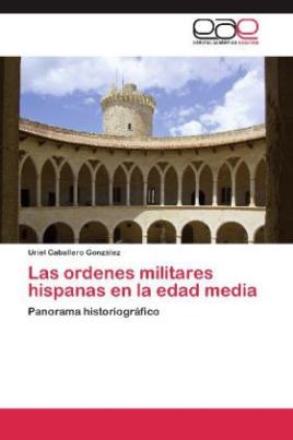 Las ordenes militares hispanas en la edad media