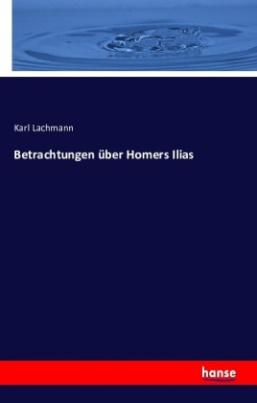 Betrachtungen über Homers Ilias