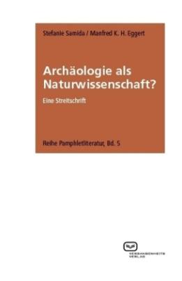 Archäologie als Naturwissenschaft?