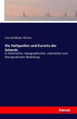 Die Heilquellen und Kurorte der Schweiz