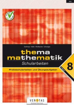 Thema Mathematik, Schularbeiten, 8. Klasse