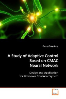 A Study of Adaptive Control Based on CMAC Neural  Network