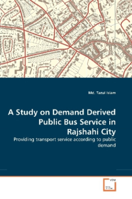 A Study on Demand Derived Public Bus Service in Rajshahi City