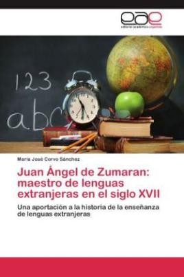 Juan Ángel de Zumaran: maestro de lenguas extranjeras en el siglo XVII