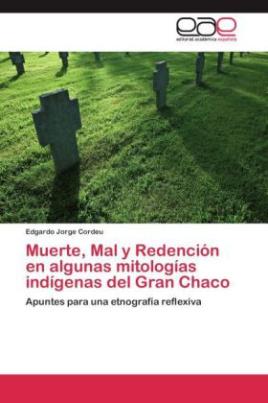 Muerte, Mal y Redención en algunas mitologías indígenas del Gran Chaco