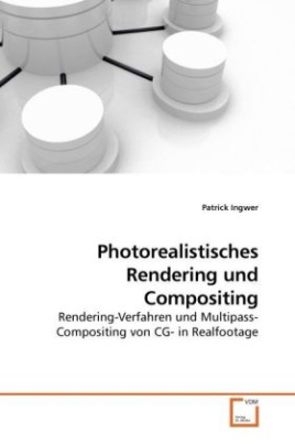 Photorealistisches Rendering und Compositing