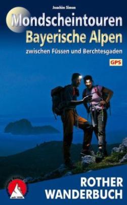 Mondscheintouren Bayerische Alpen zwische Füssen und Berchtesgaden
