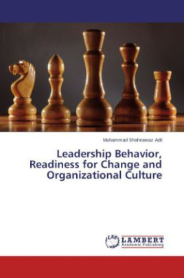 Leadership Behavior, Readiness for Change and Organizational Culture