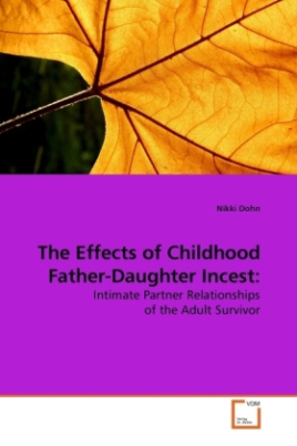 The Effects of Childhood Father-Daughter Incest: