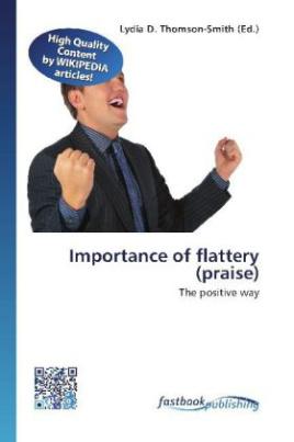 Importance of flattery (praise)