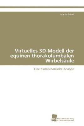 Virtuelles 3D-Modell der equinen thorakolumbalen Wirbelsäule