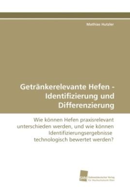 Getränkerelevante Hefen - Identifizierung und Differenzierung