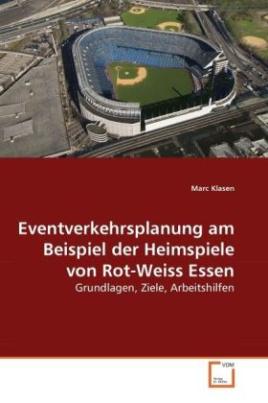 Eventverkehrsplanung am Beispiel der Heimspiele von Rot-Weiss Essen