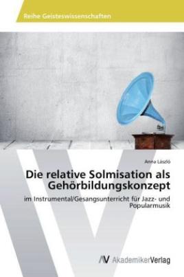 Die relative Solmisation als Gehörbildungskonzept