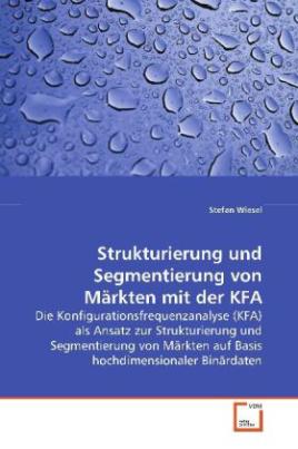 Strukturierung und Segmentierung von Märkten mit der  KFA