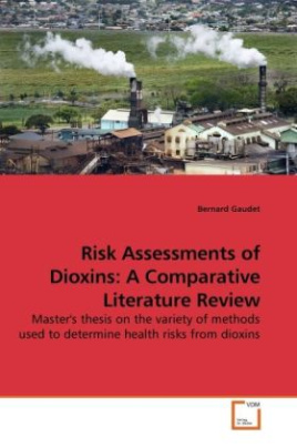 Risk Assessments of Dioxins: A Comparative Literature Review