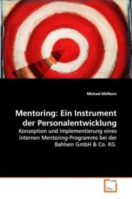 Mentoring: Ein Instrument der Personalentwicklung