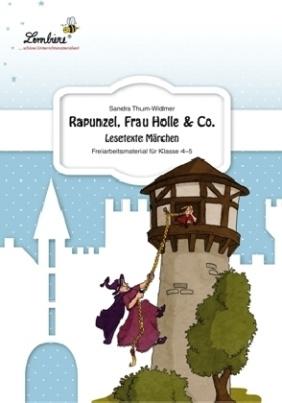 Rapunzel, Frau Holle & Co. - Lesetexte Märchen
