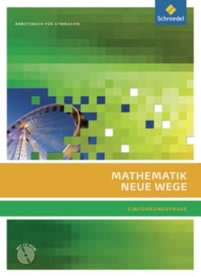 Mathematik Neue Wege SII, Ausgabe 2010 für die Einführungsphase in Nordrhein-Westfalen, Arbeitsbuch m. CD-ROM